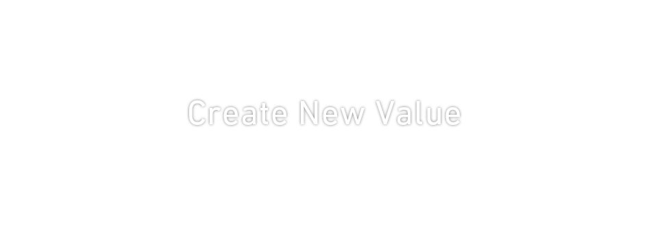 経営理念 Create New Value